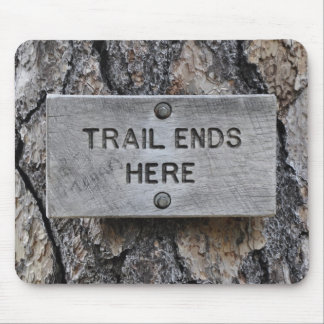 Trail Ends Here Mouse Pad