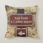 Trail Ends Sign Pillows