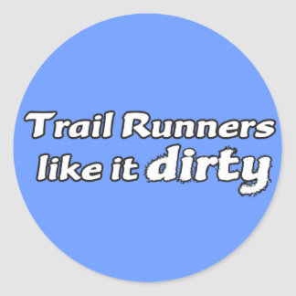 Trail Runners Like it Dirty Classic Round Sticker