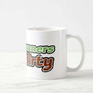 Trail Runners Like it Dirty Coffee Mug