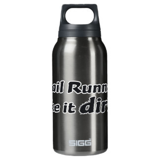 Trail Runners Like it Dirty Insulated Water Bottle