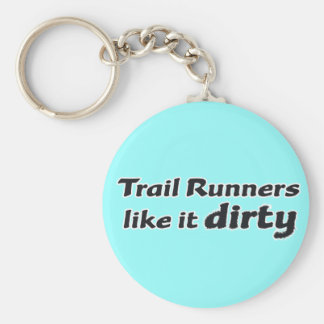 Trail Runners Like it Dirty Keychain