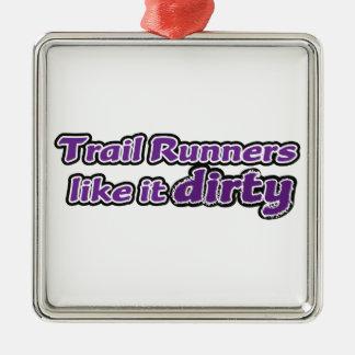 Trail Runners Like it Dirty Metal Ornament
