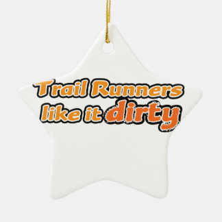 Trail Runners Like it Dirty Ceramic Star Decoration