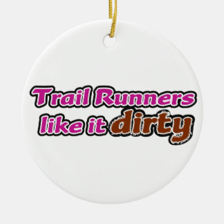 Trail Runners Like it Dirty Christmas Ornament