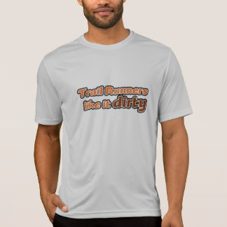 Trail Runners Like it Dirty T-Shirt