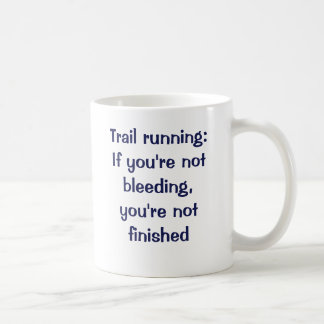 Trail running: Suck it up! Coffee Mug