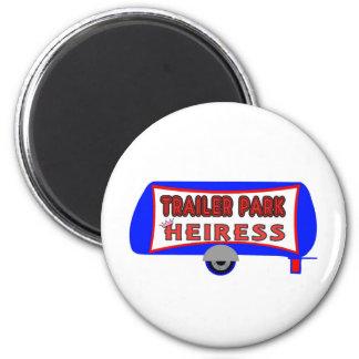 Trailer Park Heiress 2 Inch Round Magnet