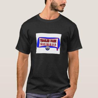 Trailer Park Heiress T-Shirt