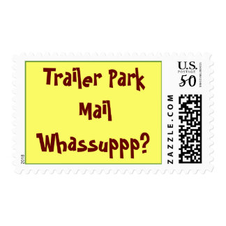 Trailer Park Mail Whassuppp? Postage
