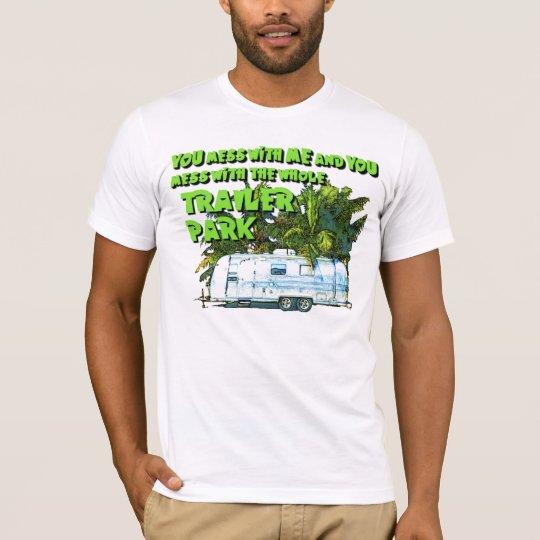 TRAILER PARK MESSAGE T-Shirt