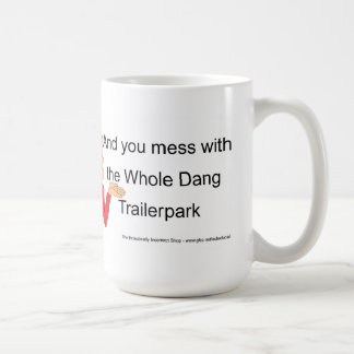 Trailer park Mug or Stein