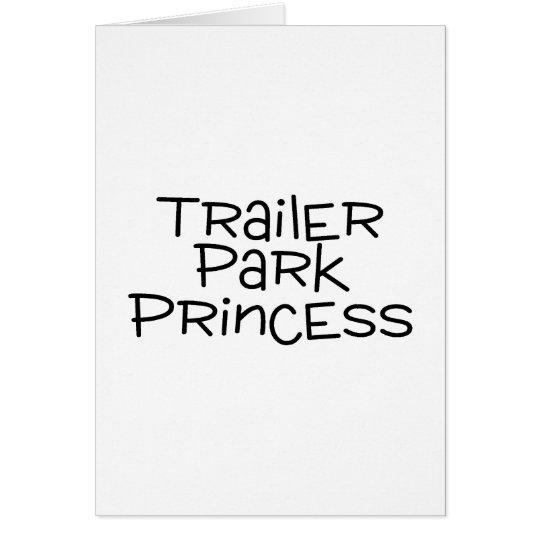 Trailer Park Princess Card