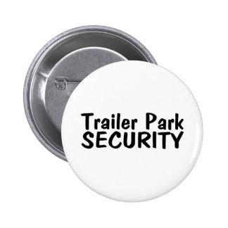 Trailer Park Security Pinback Button