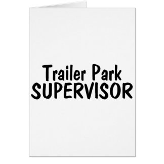 Trailer Park Supervisor Greeting Card