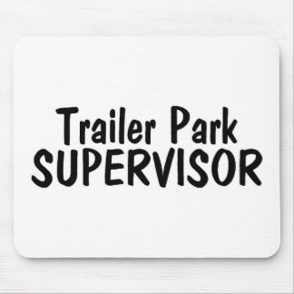 Trailer Park Supervisor Mouse Pad