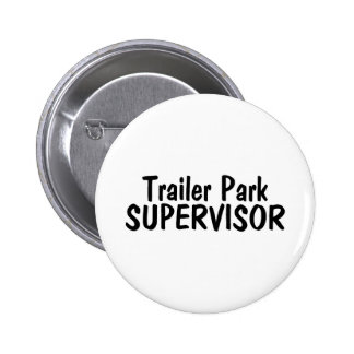 Trailer Park Supervisor Pinback Buttons