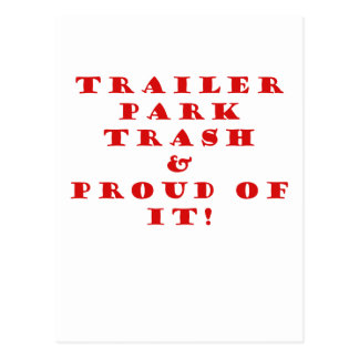 Trailer Park Trash and Proud of It Postcards