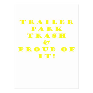 Trailer Park Trash and Proud of It Post Card