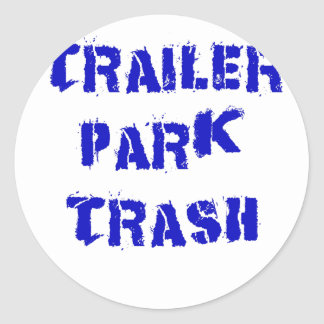 Trailer Park Trash Classic Round Sticker