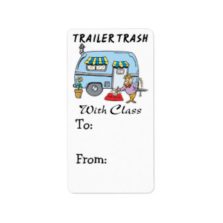 trailer park trash with class address label