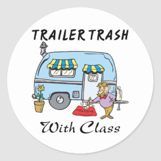 trailer park trash with class classic round sticker