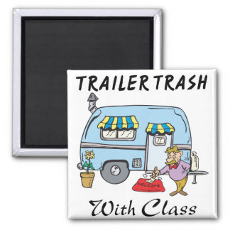 trailer park trash with class 2 inch square magnet