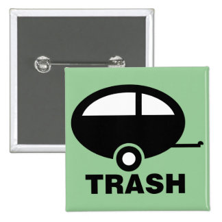 Trailer Trash ~ RV Travel Camping Button
