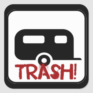 Trailer Trash Square Sticker