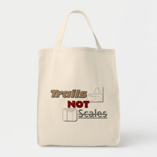 """Trails NOT Scales"" Grocery Tote Bag"