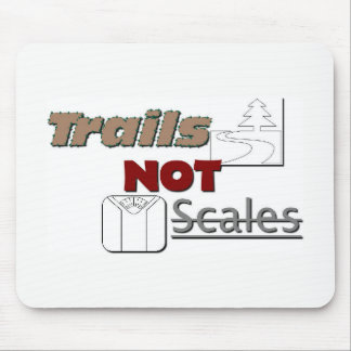 """Trails NOT Scales"" Mouse Pad"