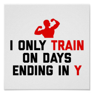 Train Days Ending Y Gym Quote Poster