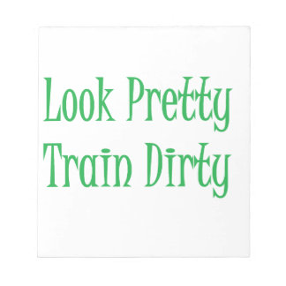 Train Dirty- green Note Pad