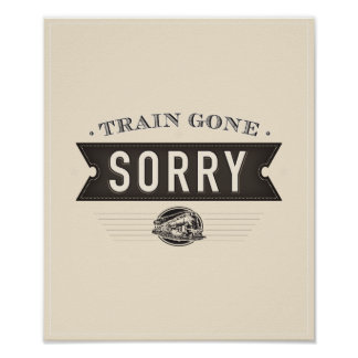 Train gone sorry. An ASL classroom poster. Poster