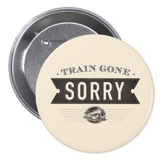 Train gone sorry. ASL idiom button. Pinback Button