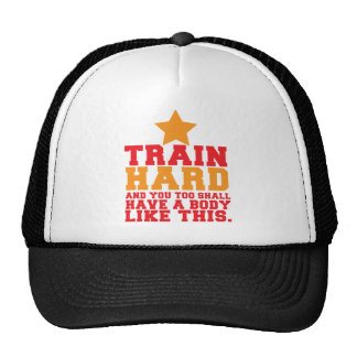 TRAIN HARD and you too shall have a body like this Trucker Hat