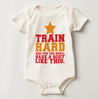 TRAIN HARD and you too shall have a body like this Baby Bodysuits