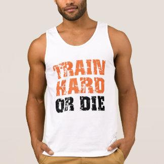 Train Hard Or Die Tank