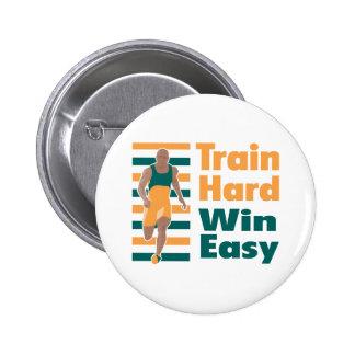 Train Hard Win Easy Pinback Button
