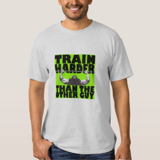 Train harder than the other guy, bench press shirt
