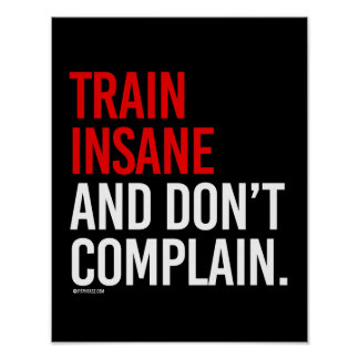 Train insane and don't complain -   Training Fitne Poster