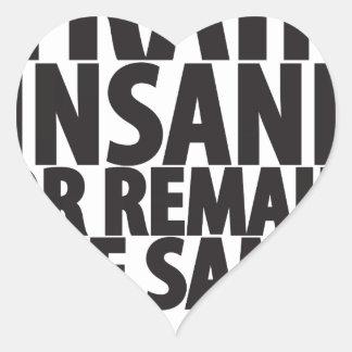 Train insane or remain the same heart sticker