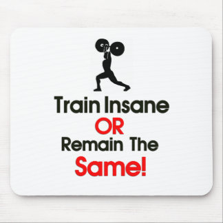 Train Insane OR Remain the same. Mouse Pad