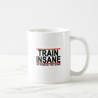Train Insane Or Remain The Same T-Shirts.png Coffee Mug