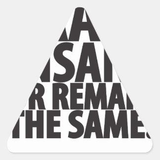 Train insane or remain the same triangle sticker