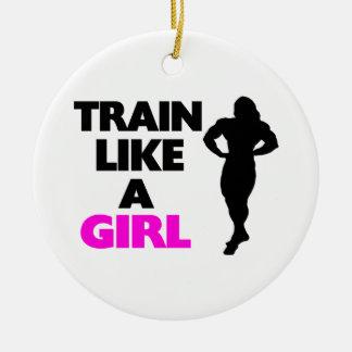Train Like A Girl Ceramic Ornament