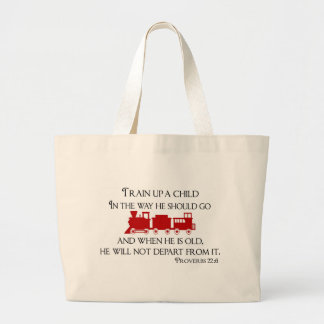Train Up A Child In the Way He Should Go Large Tote Bag