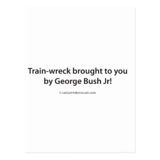 Train-wreck brought to you by George Bush Jr! Postcard