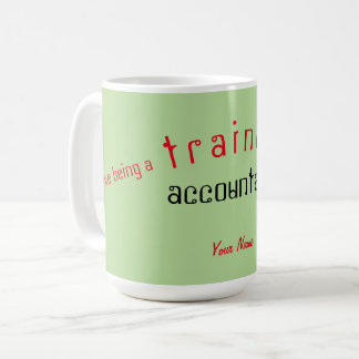 """TRAINEE ACCOUNTANT"" COFFEE MUG"