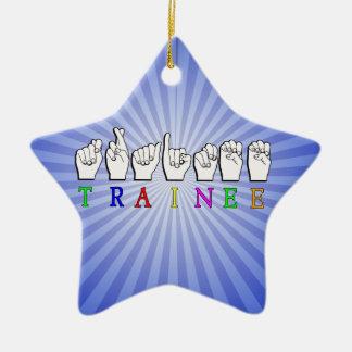 TRAINEE  ASL FINGERSPELLED NAME SIGN CERAMIC ORNAMENT
